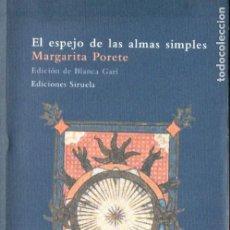 Libros de segunda mano: MARGARITA PORETE : EL ESPEJO DE LAS ALMAS SIMPLES (SIRUELA, 2005). Lote 184022341