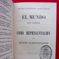 Libros de segunda mano: EL MUNDO COMO VOLUNTAD Y COMO REPRESENTACIÓN. A. SCHOPENHAUER. MADRID. MUY ANTIGUO. BUEN ESTADO.. Lote 184206487