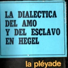 Livros em segunda mão: KOJEVE : LA DIALÉCTICA DEL AMO Y EL ESCLAVO EN HEGEL (PLÉYADE, 1971). Lote 184751430