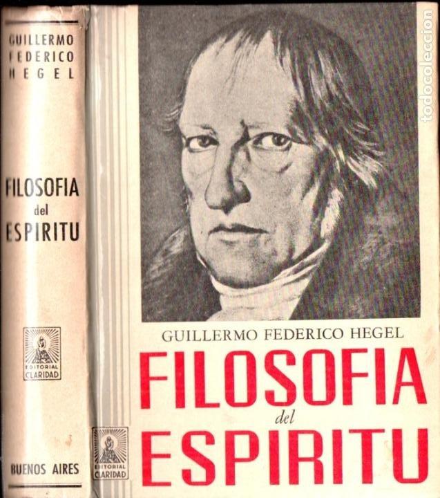 HEGEL : FILOSOFÍA DEL ESPÍRITU (CLARIDAD, 1969) (Libros de Segunda Mano - Pensamiento - Filosofía)