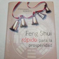 Libros de segunda mano: FENG SHUI RÁPIDO PARA LA PROSPERIDAD (STEPHANIE ROBERTS) EDICIONES OBELISCO. Lote 184813856