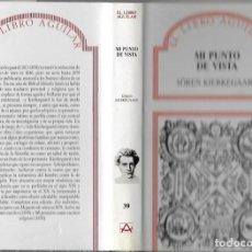 Libros de segunda mano: SÖREN KIERKEGAARD MI PUNTO DE VISTA MADRID 1988 AGUILAR EDICIONES. Lote 184916021