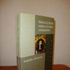 Libros de segunda mano: HISTORIA DE LA FILOSOFÍA EN LA ESPAÑA CONTEMPORÁNEA - EUDALDO FORMENT - MUY BUEN ESTADO. Lote 185451686