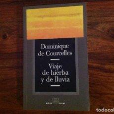 Libros de segunda mano: VIAJE DE HIERBA Y DE LLUVIA.DOMINIQUE DE COURCELLES.ALPHA DECAY. CONTEMPLACIÓN.VIAJE INICIATICO.SABI. Lote 185733768