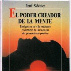 Libros de segunda mano: EL PODER CREADOR DE LA MENTE RENÉ SIDELSKY . Lote 186306403