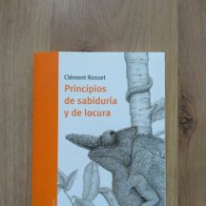 Libros de segunda mano: PRINCIPIOS DE SABIDURÍA Y DE LOCURA. CLÉMENT ROSSET.. Lote 186312308