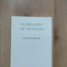 Libros de segunda mano: EL PRINCIPIO DE CRUELDAD. CLÉMENT ROSSET.. Lote 186312637