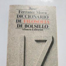 Libros de segunda mano: DICCIONARIO DE FILOSOFIA DE BOLSILLO, I - Z .-JOSE FERRATER MORA. Lote 186341357