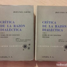 Libros de segunda mano: CRITICA DE LA RAZON DIALECTICA TOMOS I Y II. JEAN-PAUL SARTRE.. Lote 186346711
