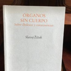 Libros de segunda mano: ÓRGANOS SIN CUERPO. SLAVOJ ZIZEK. SOBRE DELEUZE Y CONSECUENCIAS. PRE-TEXTOS. 2006. Lote 186348887