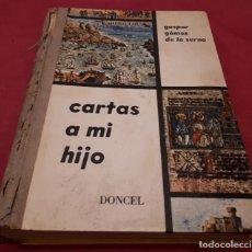 Libros de segunda mano: CARTAS A MI HIJO – GASPAR GÓMEZ DE LA SERNA. Lote 186349323