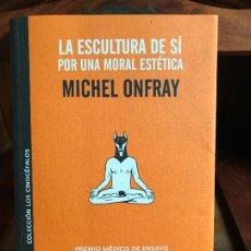 Libros de segunda mano: LA ESCULTURA DE SÍ. POR UNA MORAL ESTÉTICA. MICHAEL ONFRAY. ERRATA NATURAE. 2009. Lote 186349693