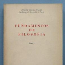Libros de segunda mano: FUNDAMENTOS DE FILOSOFÍA. ANTONIO MILLAN PUELLES. TOMO I. Lote 186359156