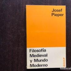 Libros de segunda mano: FILOSOFÍA MEDIEVAL Y MUNDO MODERNO. JOSEF PIEPER. RIALP. DIFÍCIL. Lote 186372902