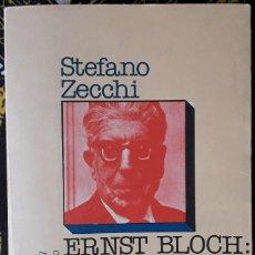 Libros de segunda mano: STEFANO ZECCHI . ERNST BLOCH: UTOPÍA Y ESPERANZA EN EL COMUNISMO. Lote 187226660