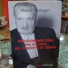 Libros de segunda mano: PROLEGÓMENOS PARA UNA HISTORIA DEL CONCEPTO DE TIEMPO ...MARTIN HEIDEGGER ALIANZA 2007. Lote 187417965
