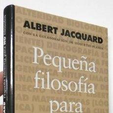 Libros de segunda mano: PEQUEÑA FILOSOFÍA PARA NO FILÓSOFOS - ALBERT JACQUARD. Lote 187418385