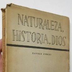 Libros de segunda mano: NATURALEZA, HISTORIA, DIOS - XAVIER ZUBIRI. Lote 187418848