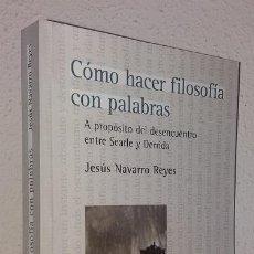 Libros de segunda mano: NAVARRO REYES, JESÚS: CÓMO HACER FILOSOFÍA CON PALABRAS (FCE) (LB). Lote 187427725
