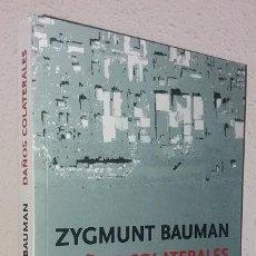 Libros de segunda mano: BAUMAN, ZYGMUNT: DAÑOS COLATERALES. DESIGUALDADES SOCIALES EN LA ERA GLOBAL (FCE) (LB). Lote 187427802