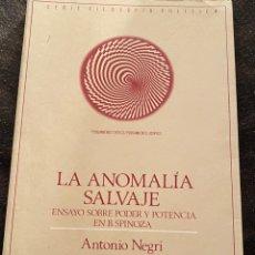 Libros de segunda mano: LA ANOMALÍA SALVAJE. ENSAYO SOBRE PODER Y POTENCIA EN SPINOZA. Lote 187530103