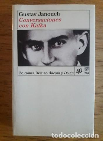 CONVERSACIONES CON KAFKA / GUSTAV JANOUCH / EDICIONES DESTINO ÁNCORA Y DELFÍN / EDICIÓN 1997 (Libros de Segunda Mano - Pensamiento - Filosofía)