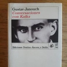 Libros de segunda mano: CONVERSACIONES CON KAFKA / GUSTAV JANOUCH / EDICIONES DESTINO ÁNCORA Y DELFÍN / EDICIÓN 1997. Lote 187607468