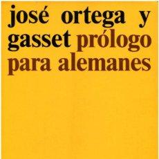 Libros de segunda mano: JOSÉ ORTEGA Y GASSET - PRÓLOGO PARA ALEMANES - REV. DE OCCIDENTE, COL. EL ARQUERO 44 - MADRID 1974. Lote 187644338