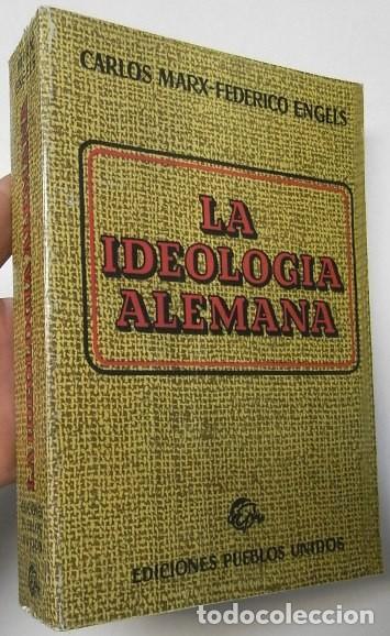 LA IDEOLOGÍA ALEMANA - CARLOS MARX, FEDERICO ENGELS (Libros de Segunda Mano - Pensamiento - Filosofía)