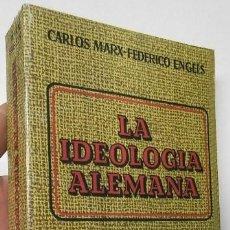 Libros de segunda mano: LA IDEOLOGÍA ALEMANA - CARLOS MARX, FEDERICO ENGELS. Lote 188466093