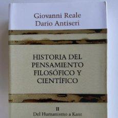 Livros em segunda mão: HISTORIA DEL PENSAMIENTO FILOSÓFICO Y CIENTÍFICO DEL HUMANISMO A KANT - GIOVANNI REALE - HERDER. Lote 188476563