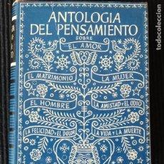 Libros de segunda mano: ANTOLOGIA DEL PENSAMIENTO SOBRE EL AMOR. EDITORIAL APOLO 1952.. Lote 188483943