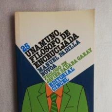 Libros de segunda mano: PADILLA NOVOA : UNAMUNO, FILOSOFÍA DE ENCRUCIJADA. PRÓLOGO DE JAVIER SÁDABA GARAY ED. CINCEL 23. Lote 188604490