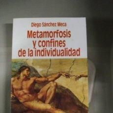 Libros de segunda mano: METAMORFOSIS Y CONFINES DE LA INDIVIDUALIDAD - DIEGO SÁNCHEZ MECA. ESCASO. Lote 188623411
