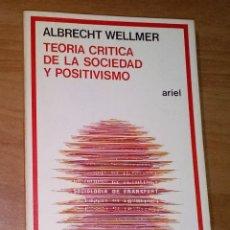 Livros em segunda mão: ALBRECHT WELLMER - TEORÍA CRÍTICA DE LA SOCIEDAD Y POSITIVISMO - ARIEL, 1979. Lote 136652670