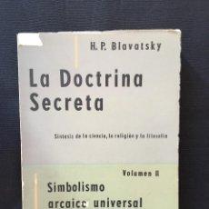 Libros de segunda mano: LA DOCTRINA SECRETA VOLUMEN II DE H.P. BLAVATSKY. Lote 169213468