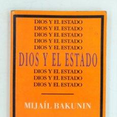 Libros de segunda mano: DIOS Y EL ESTADO MIJAIL BAKUNIN. Lote 189237057