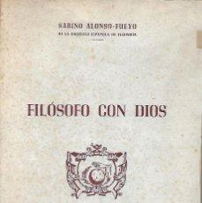Libros de segunda mano: FILÓSOFO CON DIOS. DE SABINO ALONSO FUEYO. Lote 189312697