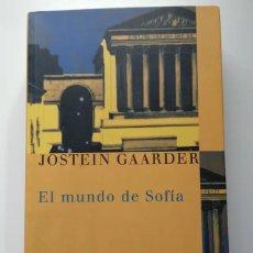 Libros de segunda mano: EL MUNDO DE SOFÍA, JOSTEIN GAARDER. Lote 189335602