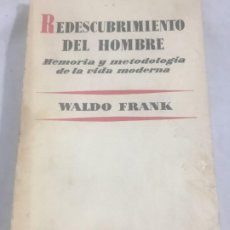 Libros de segunda mano: REDESCUBRIMIENTO DEL HOMBRE WALDO FRANK EDIT AGUILAR AÑO 1961. Lote 189387053