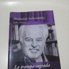 Libros de segunda mano: LA TRAMPA SAGRADA. EL CAMINO DE LA BONDAD. ALEJANDRO JODOROWSKI. Lote 189446501