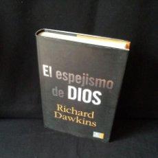 Libros de segunda mano: RICHARD DAWKINS - EL ESPEJISMO DE DIOS - EDICIONES ESPASA 2007. Lote 189528386