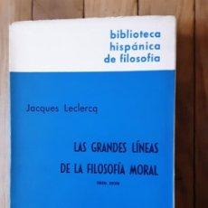 Libros de segunda mano: LAS GRANDES LÍNEAS DE LA FILOSOFÍA MORAL - LECLERCQ, JACQUES - INTONSO - ED. GREDOS 1960. Lote 189592041