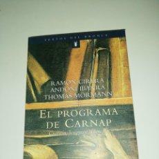 Libros de segunda mano: CIRERA, IBARRA, MORMANN, EL PROGRAMA DE CARNAP, CIENCIA, LENGUAJE, FILOSOFÍA. Lote 189601101
