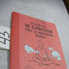 Libros de segunda mano: CUADERNO DE EJERCICIOS PARA LA MEDITACION DIARIA. Lote 189700243