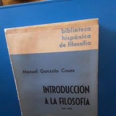 Libros de segunda mano: MANUEL GONZALO CASAS : INTRODUCCIÓN A LA FILOSOFÍA. (ED. GREDOS, BIBLIOTECA HISPÁNICA DE Fª, 1970). Lote 189736023