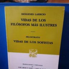 Libros de segunda mano: FILOSTRATO VIDAS DE LOS SOFISTAS.DIÓGENES LAERCIO.VIDA DE LOS FILOSÓFOS MÁS ILUSTRES.EDIT.PORRÚA1998. Lote 189739598