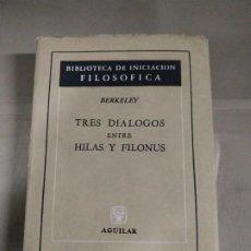 Libros de segunda mano: TRES DIÁLOGOS ENTRE HILAS Y FILONUS - JORGE BERKELEY. AGUILAR. Lote 189745390