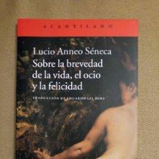 Livros em segunda mão: SOBRE LA BREVEDAD DE LA VIDA, EL OCIO Y LA FELICIDAD DE SÉNECA. Lote 189883428