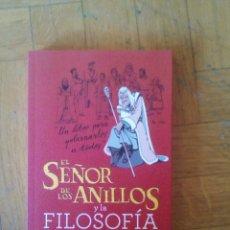 Libros de segunda mano: EL SEÑOR DE LOS ANILLOS Y LA FILOSOFÍA. GREGORY BASSHAM Y ERIC BRONSON. Lote 189927378